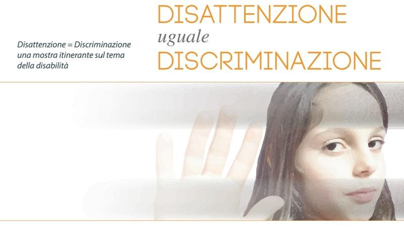 """""""Disattenzione uguale discriminazione"""", una mostra per promuovere l'inclusione"""